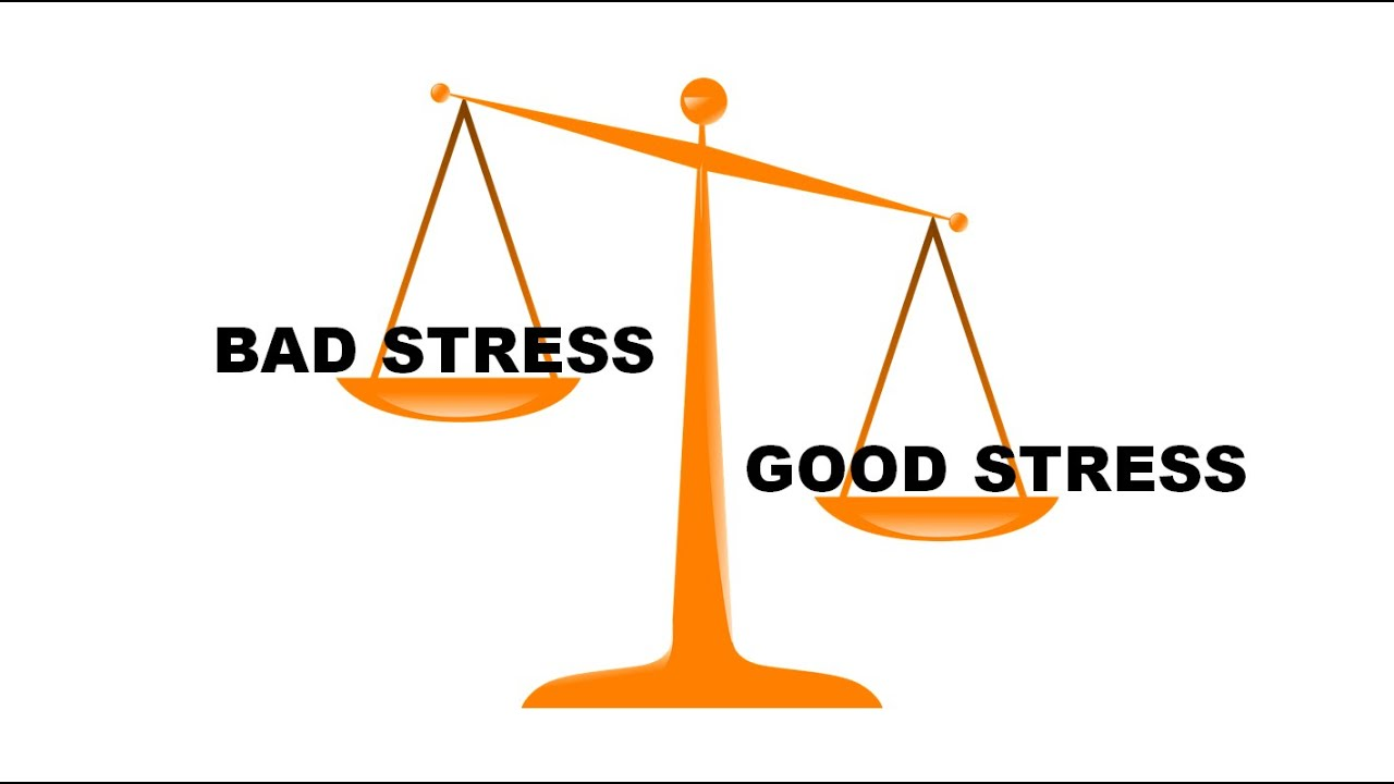 GOOD STRESS VS. BAD STRESS . . . AND HOW TO TELL THE DIFFERENCE